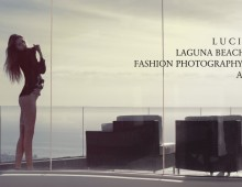 "L U C I M A | Laguna Beach ""Ice House"" Fashion Photography Workshop"