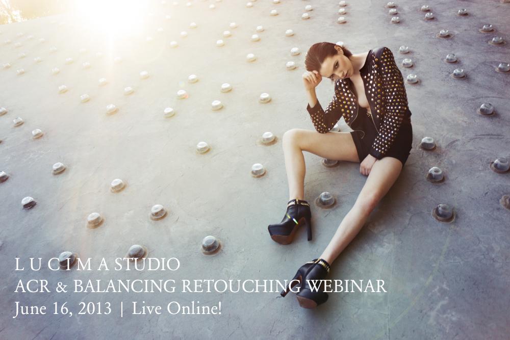 LUCIMA STUDIO ACR & Balancing Retouching Webinar